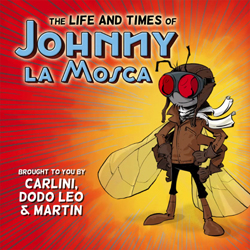 The Life And Times Of Johnny La Mosca